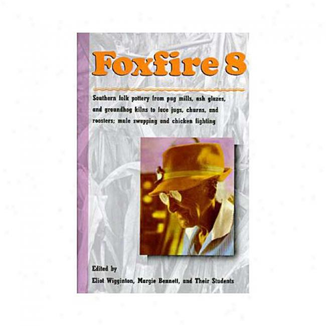 Foxfire 8 By Eliot Wigginton, Isbn 0385177410