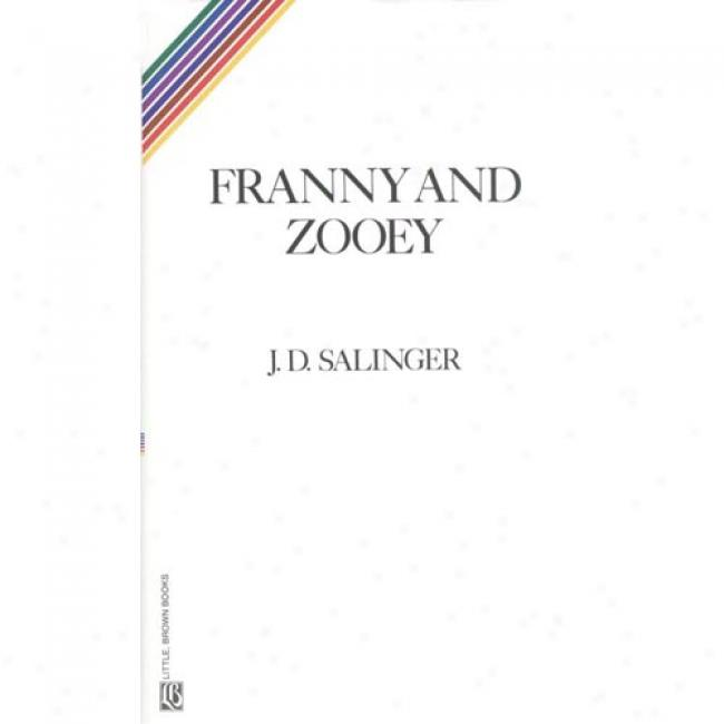 Franny And Zooey By J. D. Salinger, Isbn 0316769495