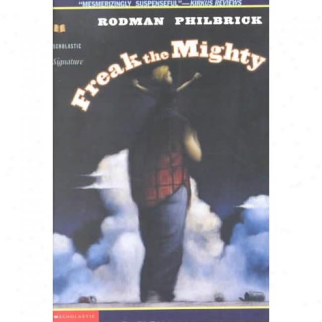 Freak The Mighty By Rodman Philbrick, Isbn 0439286069
