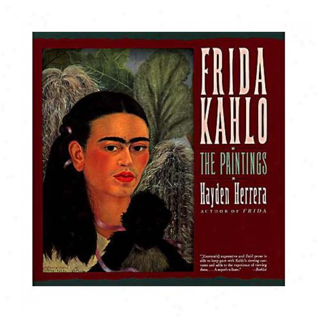 Frida Kahlo: The Paintings By Hayden Herrera, Isbn 0060923199