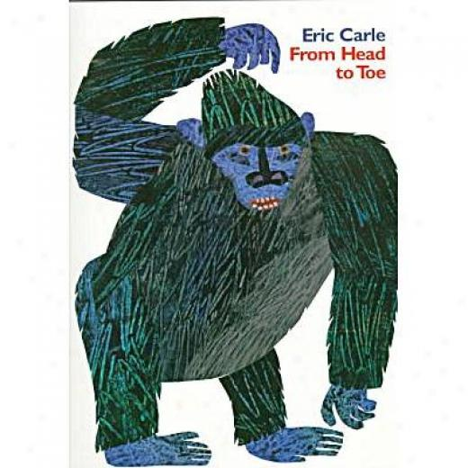 From Heax To Toe By Eric Carel, Isbn 0064435962