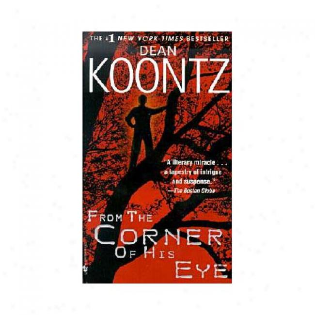 From The Corner Of His Eye By Dean R. Koontz, Isbn 0553582747