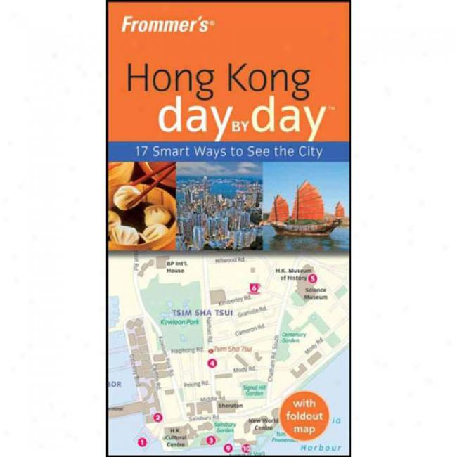 Frommer's Hong Kong Appointed time By Day [with Foldout Map]