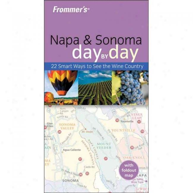 Frommer's Napa & Sonoma Day By Day [with Folded Map In Plastic Case]