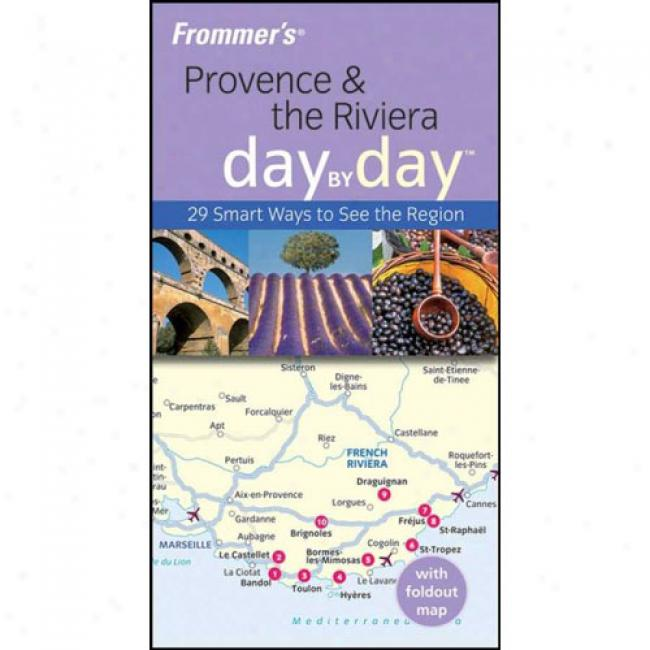 Frommer's Provence & The Riviera Sunshine By Appointed time [with Fopdout Maap]