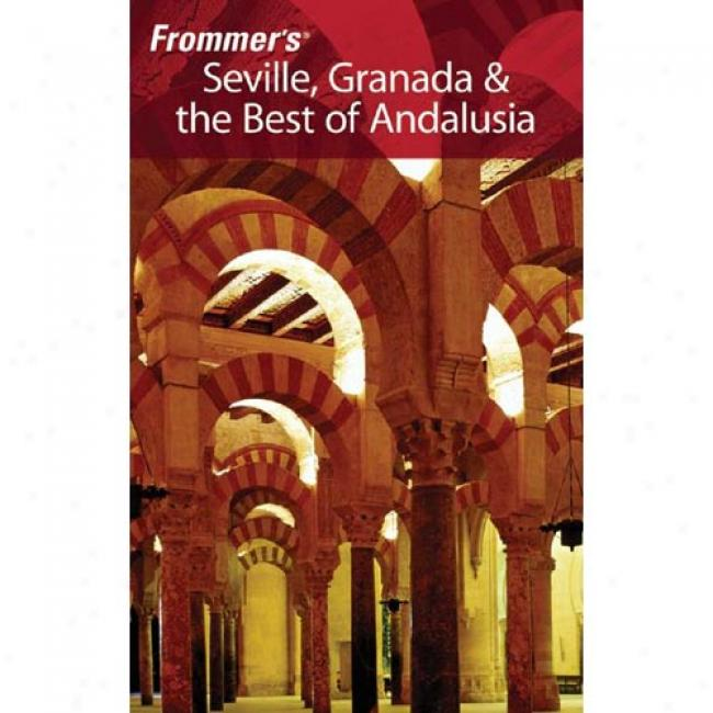 Frommer's Sevil1e, Granada & The Best Of Andalusia