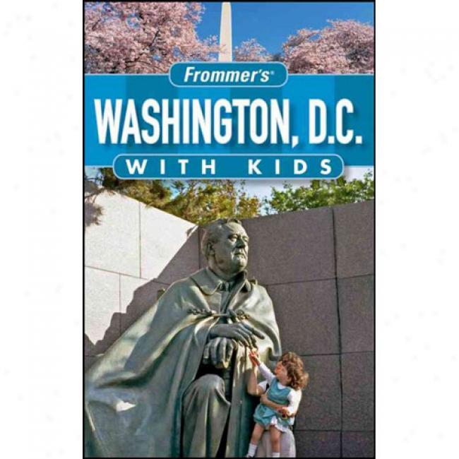 Frommer's Washinbton D.c. With Kids