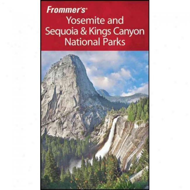 Frommer's Yosemite And Sequoia & Kings Canyon National Parks