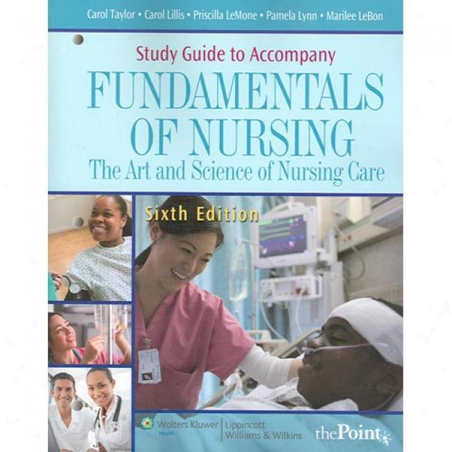 Fundamentals Of Nursing Study Guide: The Art And Science Of Nursing Care
