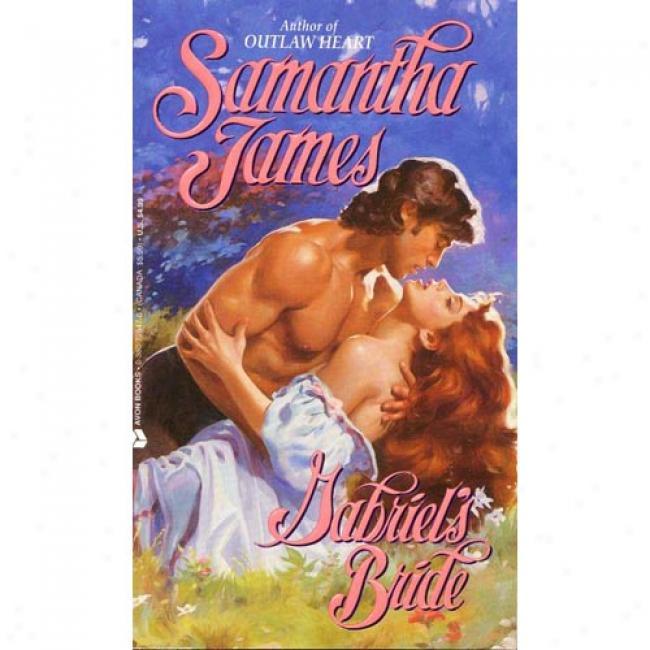 Gabriel 's Bride By Samantha James, Isbn 0380775476