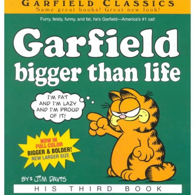 Garfield Bigger Than Life: His Third Book By Jim Davis, Isbn 0345450272