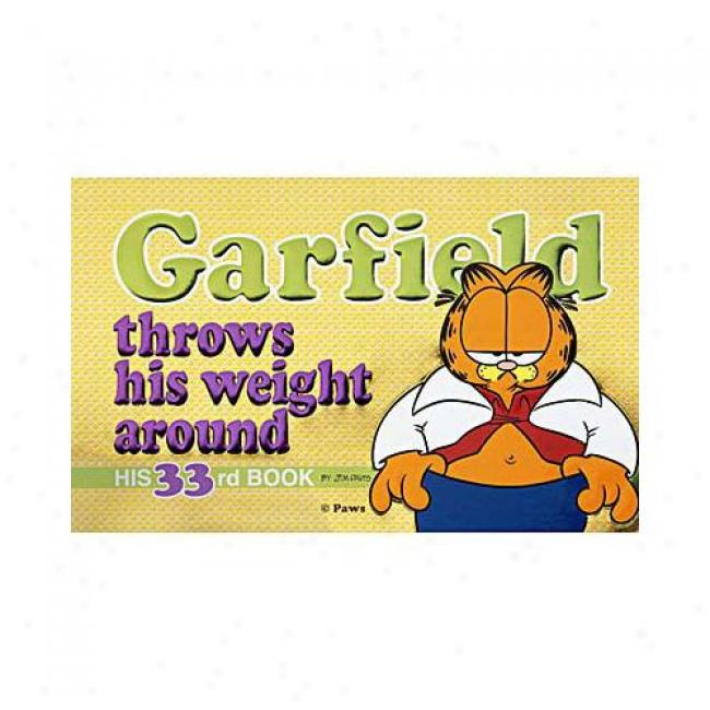 Garfield Throws His Weight Around By Jim Davis, Isgn 0345427491
