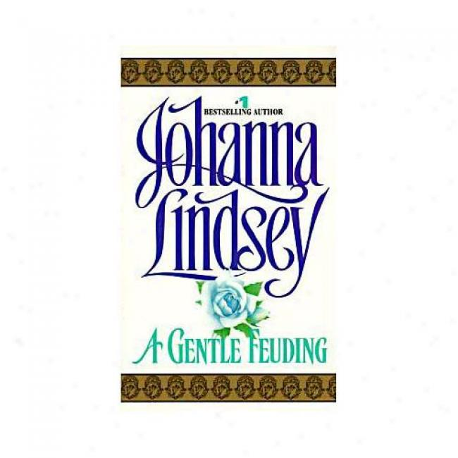 Gentle Fueding By Johanna Lindsey, Isbn 0380871556