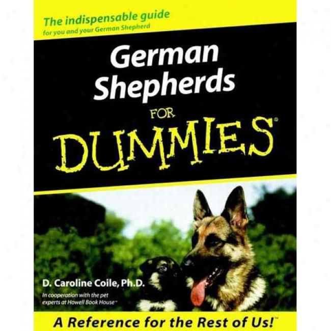 German Shepherds For Dummies By D. Caroline Coile, Isbn 0764552805
