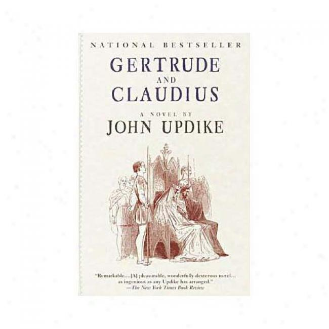 Gertrude And Claudius By John Updike, Isbn 0449006972