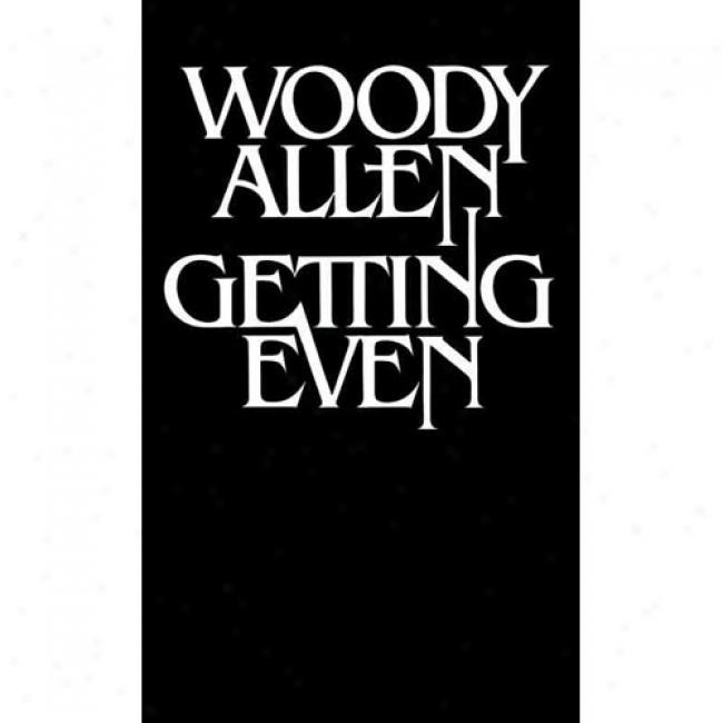 Gettiing Even By Woody Allen, Isbn 0394726405