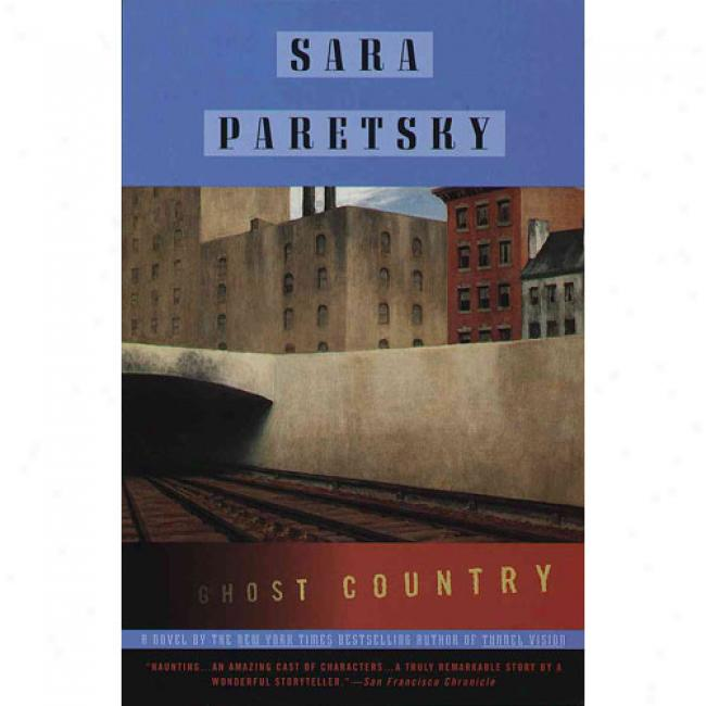 Ghost Country By Sara Paretsky, Isbn 0385333366