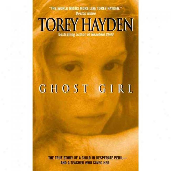 Apparition Girl By Torey L. Hayden, Isbn 038071681x