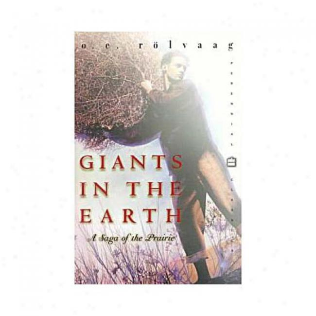Giats In The Earth: A Saga Of The Prairie By Ole E. Rolvaag, Isbn 0060931930