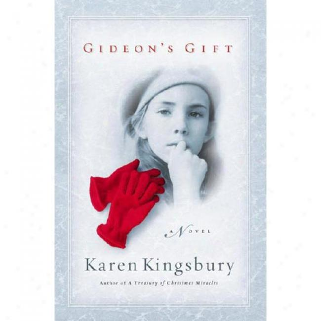 Gideon's Gift By Karen Kingsbury, Isbn 0446531243