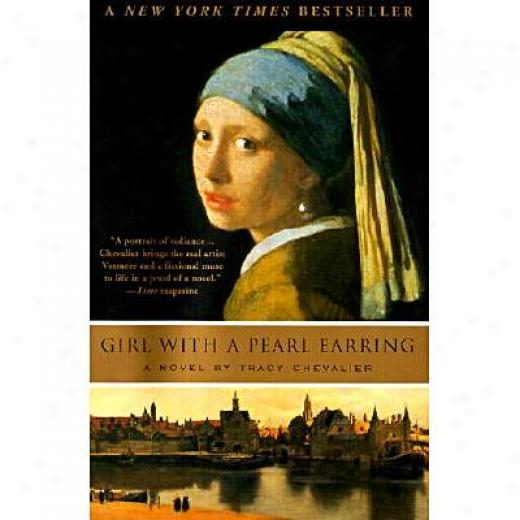 Girl With A Pearl Earring By Tracy Chevalier, Isbn 0452282152