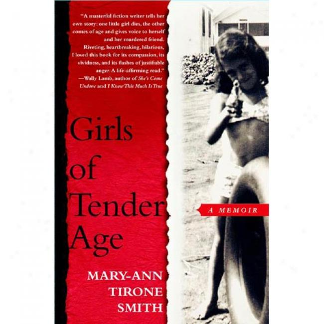 Girls Of Tendre Age: A Memoir