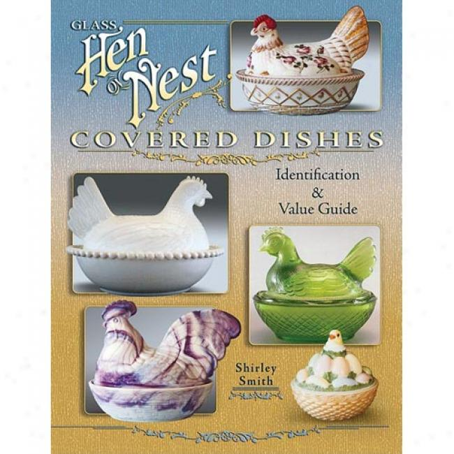 Glass Hen On Nest Covered Dishes: Identification & Value Guide