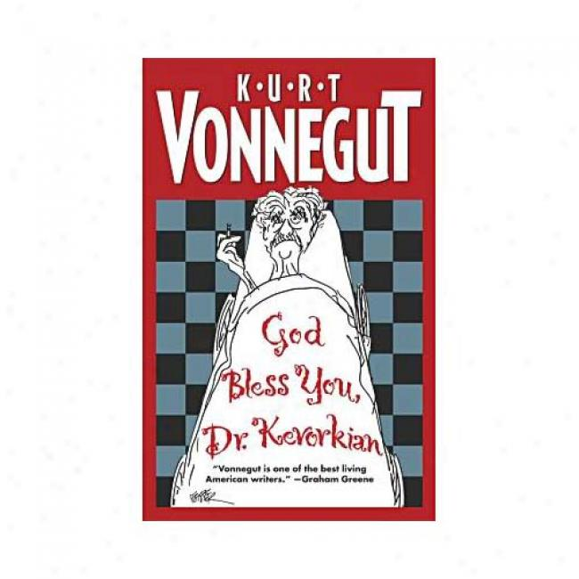 God Bless You, Dr. Kevorkian By Kurt Vonnegut, Isbn 0742422007