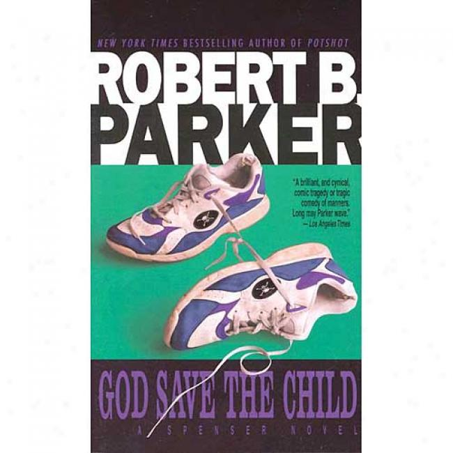 God Save The Child By Robert B. Parker, Isbn 0440128994