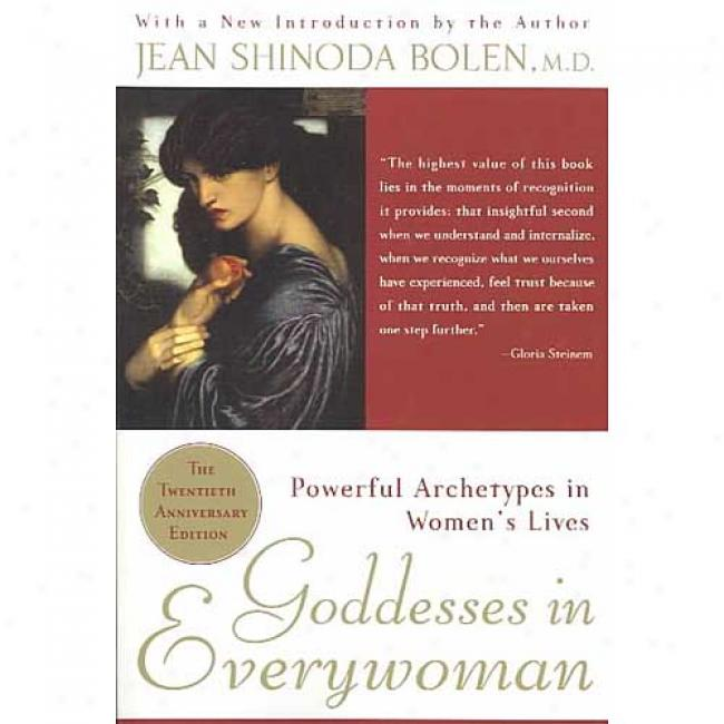 Goddesses In Everywoman: Powerful Archetypes In Women's Lives By Jean Shinoda Bolen, Isbn 0060572841