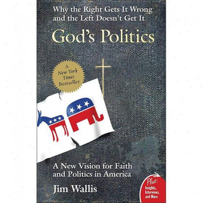 God's Politics: Why The Right Gets It Wront And The Left Doesn't Get It