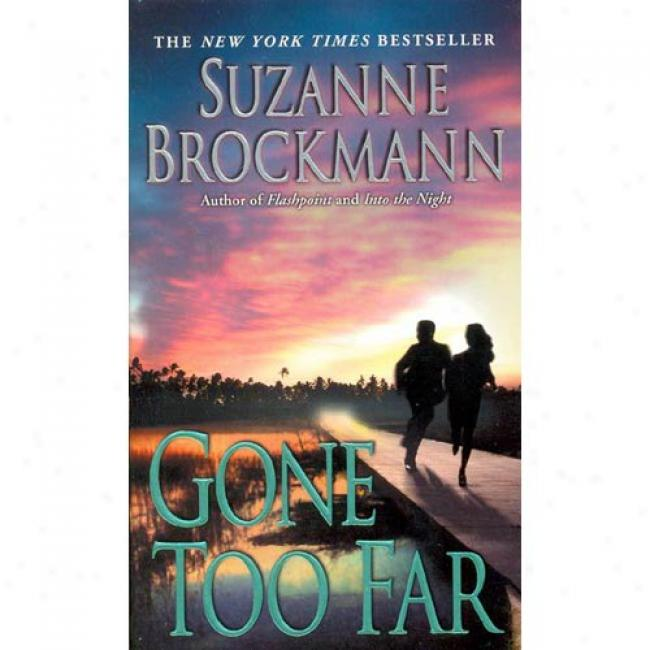 Gone Too Far By Suzanne Brockmann, Isbn 0335456939