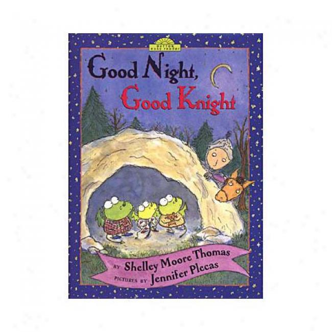 Good Night, Good Knight Along Shelley Moore Thomas, Isbn 0525463267