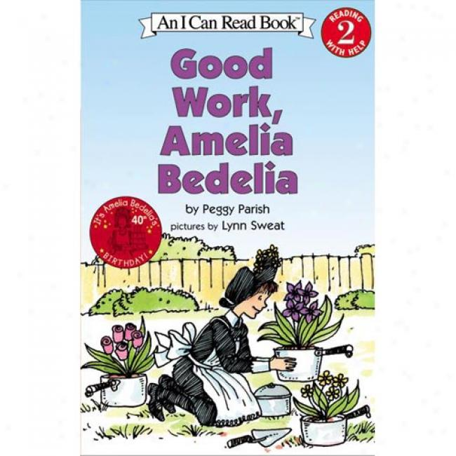 Good Work, Amelia Bedelia ByP eggy Parish, Isbj 006051115x
