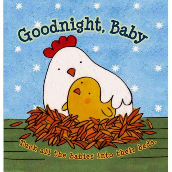 Goodnight, Baby: Pull All The Babies Into Their Beds.