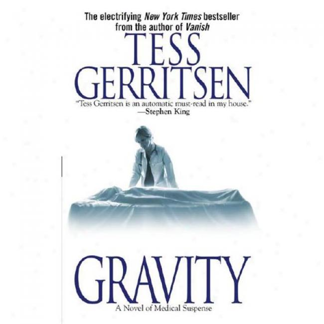 Gravity By Tess Gerritsen, Isbn 06710167766