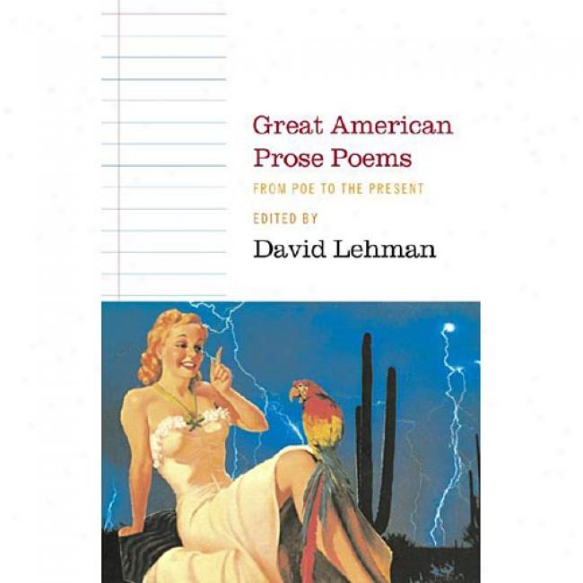 Great American Prose Poems: From Poe To The Present By David Lehman, Isbn 0743243501