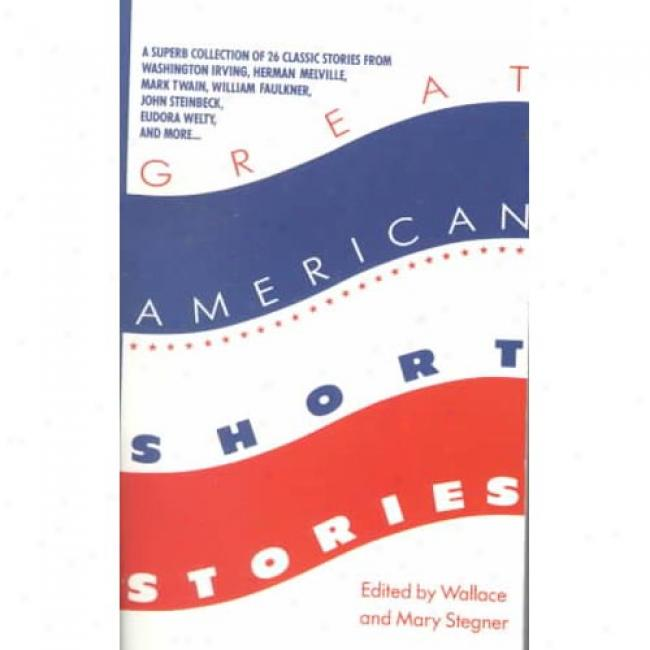 Grand American Short Stories By Wallace Earle Stegner, Isbn 0440330602