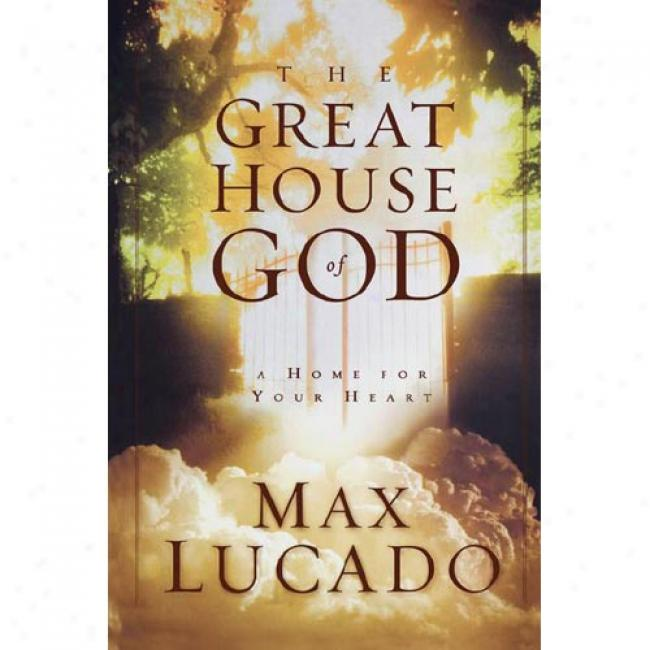 Great House Of God By Max Lucado, Isbn 0849942985