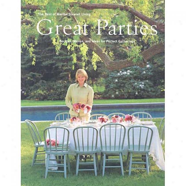 Great Parties: Recipes, Menus, And Ideas For Perfect Gatherings: The Best Of Martha Stewart Living By Martha Stewart, Isbn 060980099x