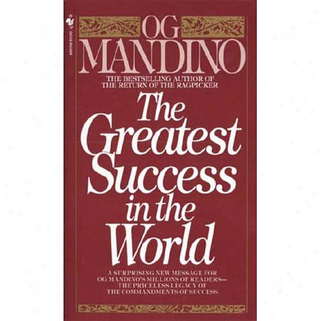 Greatest Success In The World By Og Mandino, Isbn 0553278258