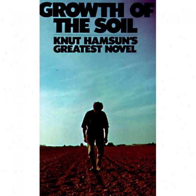Growth Of Soil By Knut Hamsun, Isbn 0394717813