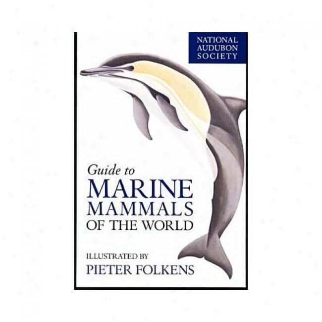 Guide To Marine Mammals Of The World By National Audubon Society, Isbn 0375411410