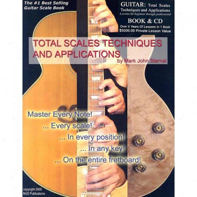 Guitar: Total Scales Techniques And Applications [with Cd]
