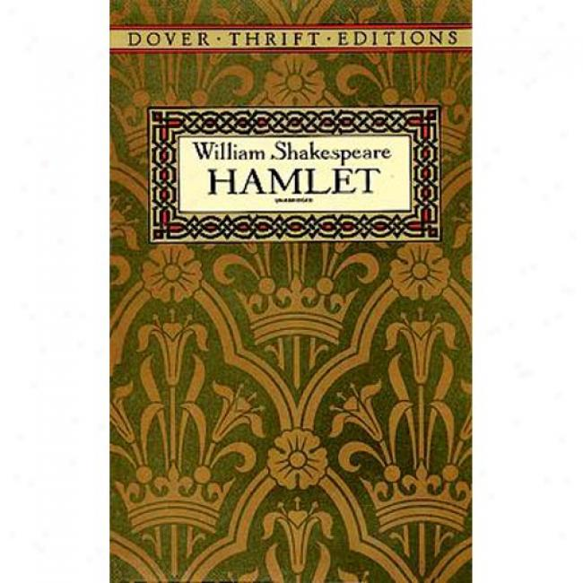 Hamlet By William Shakespeare, Isbn 0486272788