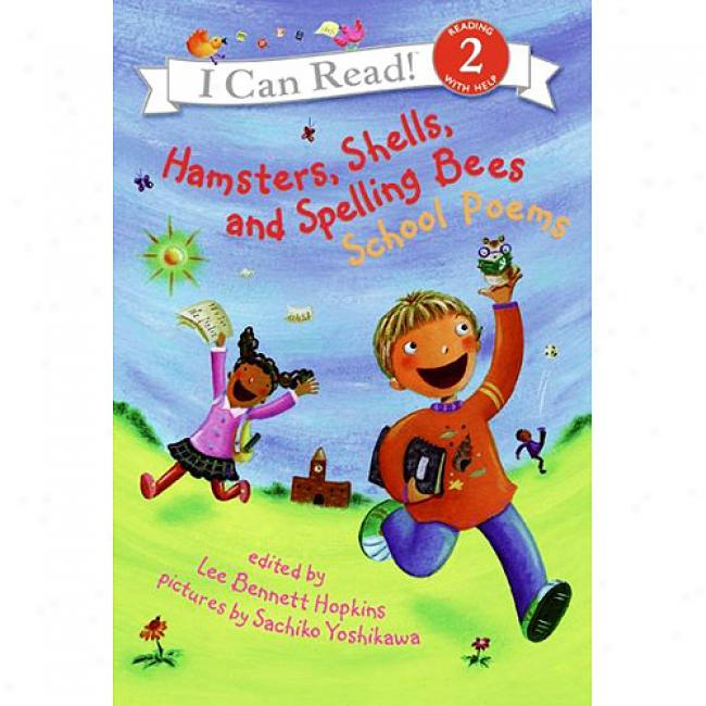 Haamsters, Shells, And Spelling Bees: School Poems