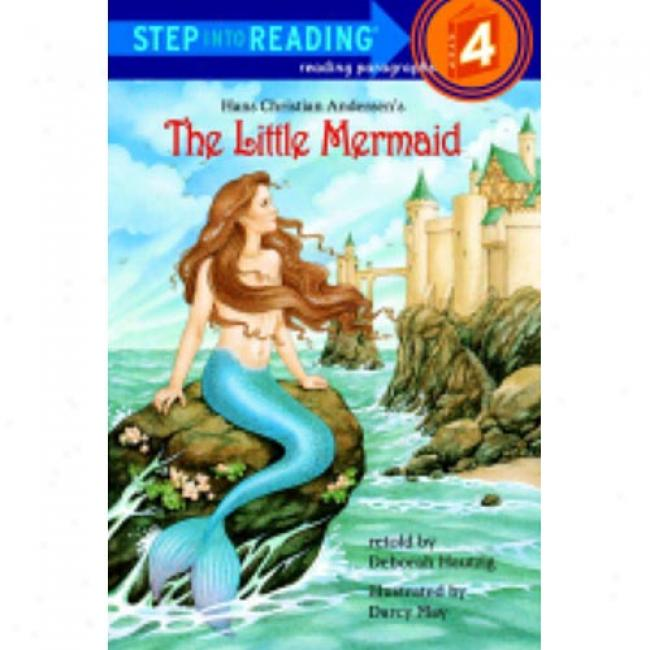 Hans Christian Andersen's The Little Mermaid By Deborah Hautzig, Isbn 0679822410