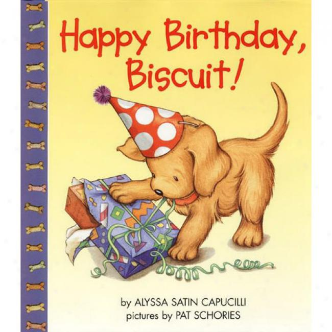 Happy Birthday, Biscuit! By Alussa Satin Capucioli, Isbn 0060283556