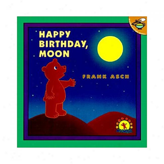 Happy Birthday, Moon By Frank Asch, Isbn 0689835442