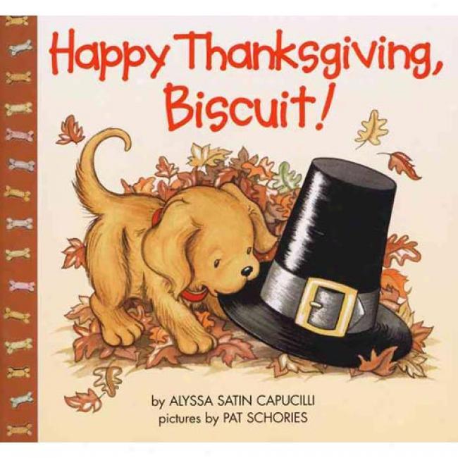 Happy Thanksgiving, Biscuit! By Alyssa Satin Capucilli, Isbn 0694012211